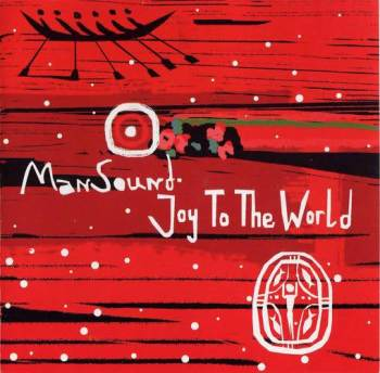 ManSound. Joy to the World.
